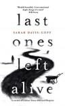 Last Ones Left Alive - Sarah Davis-Goff