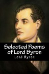 Selected Poems of Lord Byron - George Gordon Byron