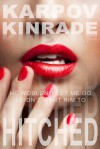 Hitched (The Red Shoe Memoirs, Book 1) - Karpov Kinrade