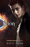 Scion (Supernaturals Book 3) - Kelly Oram