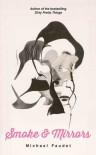 Smoke & Mirrors - Michael Faudet