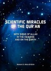 Scientific Miracles of the Qur'an with Signs of Allah in the Heavens and on the Earth - Hassan S. Abou-El-Enin