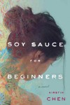 Soy Sauce for Beginners - Kirstin Chen