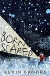 Born Scared - Kevin Brooks