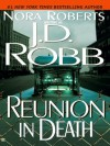 Reunion in Death - J.D. Robb