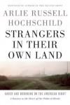 Strangers in Their Own Land: Anger and Mourning on the American Right - Arlie Russell Hochschild