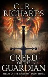 Creed of The Guardian - C.R. Richards