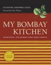 My Bombay Kitchen: Traditional and Modern Parsi Home Cooking - Niloufer King