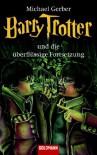 Barry Trotter und die überflüssige Fortsetzung - Michael Gerber