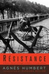 Resistance: A French Woman's Journal of the War - Agnès Humbert, Barbara Mellor, Julien Blanc
