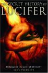The Secret History of Lucifer: Evil Angel or the Secret of Life Itself? - Lynn Picknett
