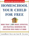 Homeschool Your Child for Free: More Than 1,400 Smart, Effective, and Practical Resources for Educating Your Family at Home - LauraMaery Gold, Joan M. Zielinski