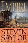 Empire: The Novel of Imperial Rome - Steven Saylor