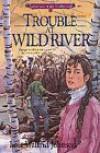 Trouble At Wild River - Lois Walfrid Johnson