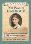 Dear Canada: No Safe Harbour: The Halifax Explosion Diary of Charlotte Blackburn - Julie Lawson