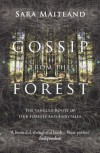 Gossip from the Forest: The Tangled Roots of Our Forests and Fairytales - Sara Maitland