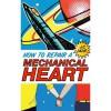 How to Repair a Mechanical Heart - J.C. Lillis