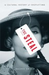 The Steal: A Cultural History of Shoplifting - Rachel Shteir
