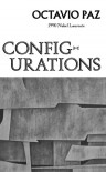 Configurations - Octavio Paz, M. Rukeyser