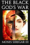 The Black God's War - Moses Siregar III