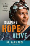 Keeping Hope Alive: One Woman: 90,000 Lives Changed - Hawa Abdi