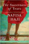 The Sweetness of Tears - Nafisa Haji