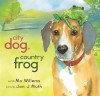 City Dog, Country Frog - Mo Willems, Jon J. Muth