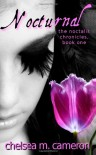 Nocturnal: The Noctalis Chronicles, Book 1 - Chelsea M. Cameron