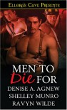 Men to Die For - Denise A. Agnew, Shelley Munro, Ravyn Wilde