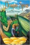 Dragon Spear (Dragon Slippers, #3) - Jessica Day George