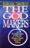 The God Makers - Ed Decker;Dave Hunt