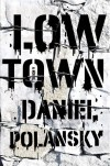 Low Town - Daniel Polansky