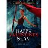 Happy Valentine's Slay (Grimm Prequel 10.5) - Cameron Jace