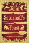 John Saturnall's Feast - Lawrence Norfolk