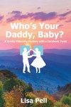 Who's Your Daddy, Baby? - Lisa Pell