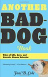 Another Bad-Dog Book: Tales of Life, Love, and Neurotic Human Behavior - Joni B. Cole