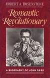 Romantic Revolutionary: A Biography of John Reed, - Robert A. Rosenstone