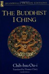 The Buddhist I Ching - Chih-hsu Ou-i, Thomas Cleary