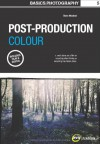Basics Photography 05: Post Production Colour - Steve Macleod, Steve Macleod