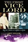 The First Vice Lord: Big Jim Colosemo and the Ladies of the Levee - Art Bilek