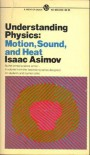 Understanding Physics: Volume 1: Motion, Sound and Heat - Isaac Asimov