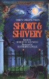 Short and Shivery: Thirty Chilling Tales - Robert D. San Souci