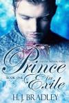 Prince in Exile - H.J. Bradley
