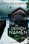 In deinem Namen: Thriller - Gunnar Kwisinski, Harlan Coben