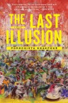 By Porochista Khakpour The Last Illusion: A Novel - Porochista Khakpour