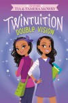 Twintuition: Double Vision - Tia Mowry, Tamera Mowry