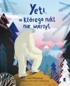 Yeti, w którego nikt nie wierzył - Asia Olejarczyk, Aleksandra Gołębiewska