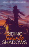 Riding Towards Shadows - Nellie Merthe Erkenbach