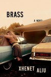 Brass: A Novel - Xhenet Aliu