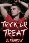 Trick or Treat - J.L. Merrow